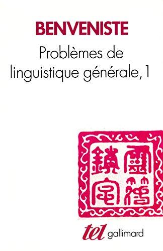 Problèmes de linguistique générale . 1 / Emile Benveniste.- [Paris] : Gallimard , DL 1979, cop. 1966