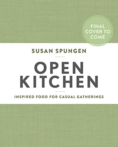 Open Kitchen: Inspired Food for Casual Gatherings (English Edition)