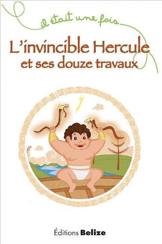 L'invincible Hercule et ses douze travaux par Laurent Bègue