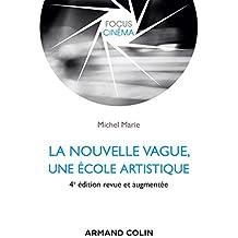 La nouvelle vague, une école artistique - 4e éd. (Focus Cinéma) (French Edition)