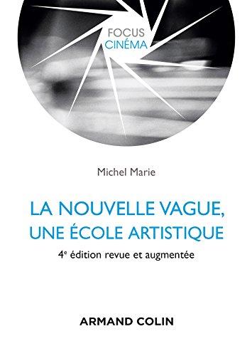 La nouvelle vague, une école artistique - 4e éd. par Michel Marie