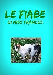 Le fiabe di Miss Frances (Italian Edition)