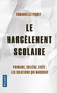 Le harcèlement scolaire par Emmanuelle Piquet