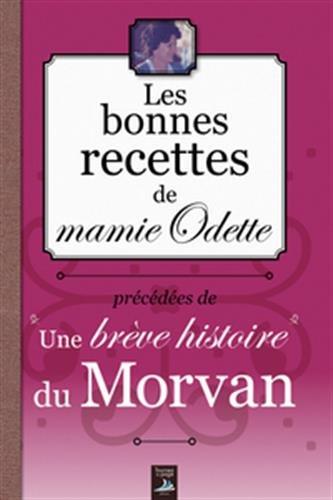 Les bonnes recettes du Morvan par Mamie Odette
