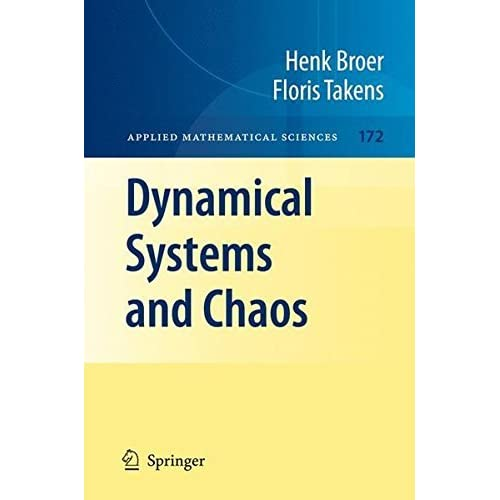 Dynamical Systems and Chaos (Applied Mathematical Sciences) by Henk Broer (2010-10-28)