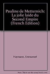 Pauline de Metternich, la jolie laide du Second Empire
