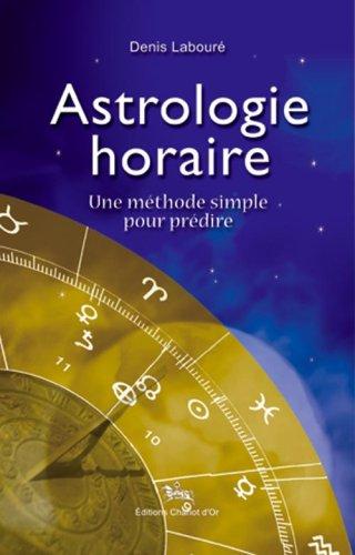 Astrologie horaire : Une méthode simple pour prédire