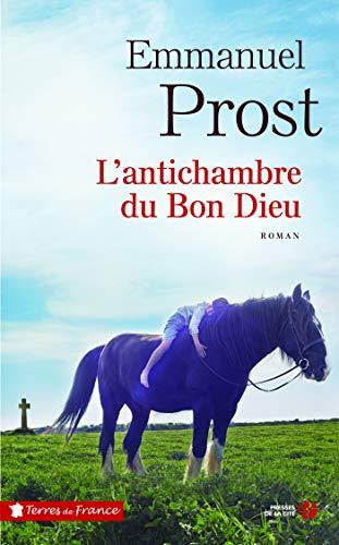 L'Antichambre du Bon Dieu (TERRES FRANCE) par Emmanuel PROST
