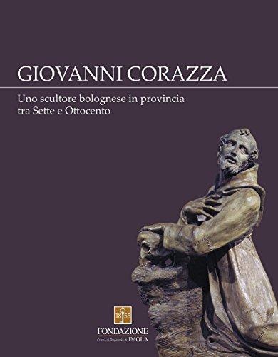 Giovanni Corazza. Uno scultore bolognese in provincia