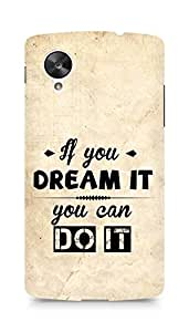 Amez If you can Dream it You can do it Back Cover For LG Nexus 5