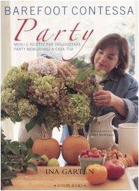 barefoot-contessa-party-menu-e-ricette-per-organizzare-party-memorabili-a-casa-tua