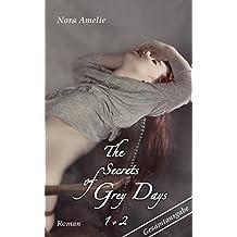 The Secrets of Grey Days. Gesamtausgabe incl. Bonuskapitel (Roman Teil 1 und 2)