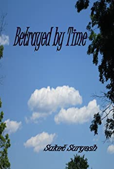 Betrayed By Time (English Edition) von [Suryesh, Saket]