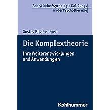 Die Komplextheorie: Ihre Weiterentwicklungen Und Anwendungen (Analytische Psychologie C. G. Jungs in Der Psychotherapie)