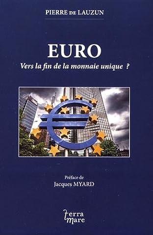 Pierre De Lauzun - EURO, vers la fin de la monnaie