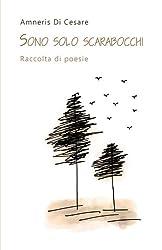 Sono Solo Scarabocchi: Raccolta Di Poesie