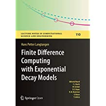 Finite Difference Computing with Exponential Decay Models (Lecture Notes in Computational Science and Engineering)