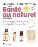 Le guide Terre Vivante de la santé au naturel...