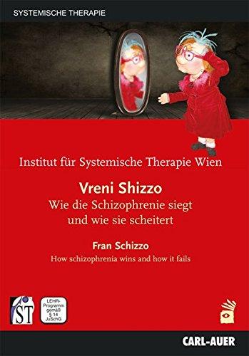 vreni-shizzo-fran-schizzo-wie-die-schizophrenie-siegt-und-wie-sie-scheitert-how-schizophrenia-wins-a
