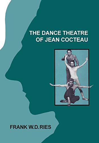 The Dance Theatre of Jean Cocteau por Frank W. D. Ries