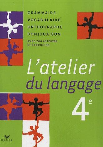 Latelier Du Langage 4e Livre De Leleve par Béatrice Beltrando, Fabienne Avoledo, Jeanne Beltrando, Sabine Le Guevel, Maria Lourenço