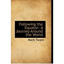 [(Following the Equator: A Journey Around the World)] [Author: Mark Twain] published on (January, 2009)