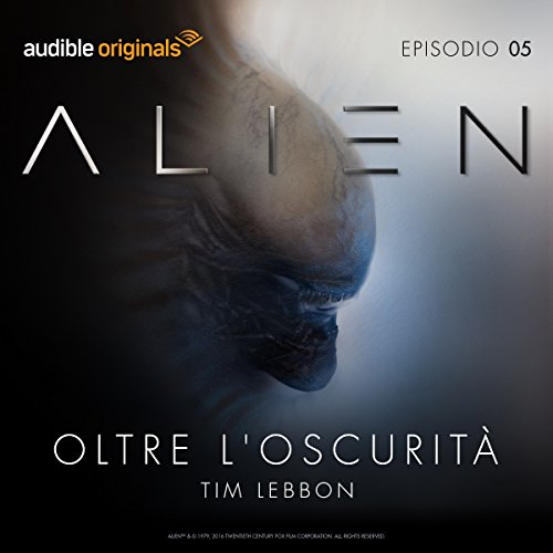 Alien - Oltre l'oscurità 5 | Tim Lebbon