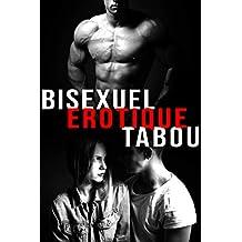 Bisexuel / Érotique / Tabou (Interdit Au Moins de 18 ans)