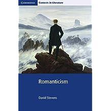Romanticism (Cambridge Contexts in Literature)