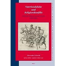 Vaterlandsliebe und Religionskonflikt: Politische Diskurse im Alten Reich (1555-1648) (Studies in Medieval and Reformation Traditions)