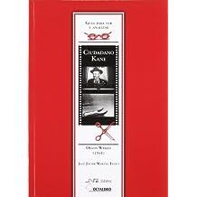 Guía para ver y analizar: Ciudadano Kane.: Orson Welles (1941) (Guías de cine) - 9788480634304