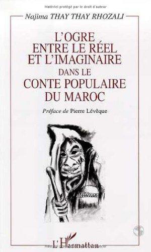 L'ogre entre le réel et l'imaginaire dans le conte populaire du Maroc par Najima Thay Thay Rhozali (Broché)