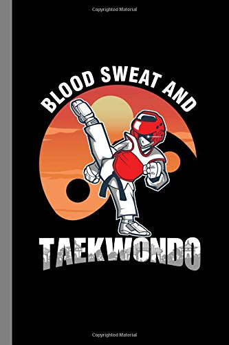 Blood Sweat And Taekwondo: Korean Martial Arts Gift For Martial Artist Musicians (6