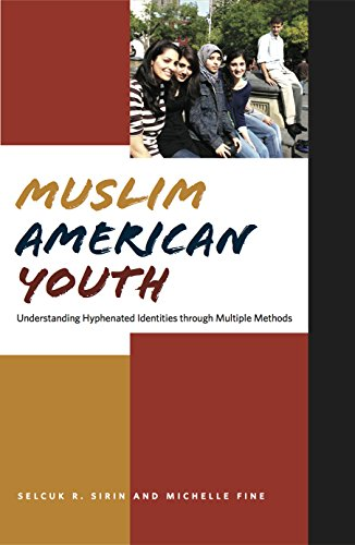 Muslim American Youth: Understanding Hyphenated Identities through Multiple Methods (Qualitative Studies in Psychology) (Muslim American Youth)