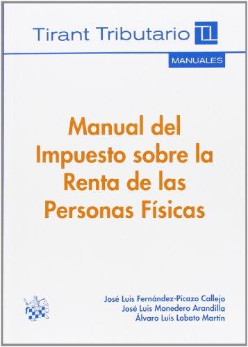 Manual del Impuesto Sobre la Renta de las Personas Físicas (Manuales Tirant Tributario) por José Luis Fernández-Picazo Callejo