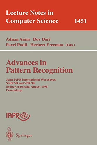 Advances in Pattern Recognition: Joint IAPR International Workshops, SSPR'98 and SPR'98, Sydney, Australia, August 11-13, 1998, Proceedings (Lecture Notes in Computer Science (1451), Band 1451)