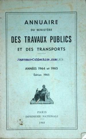 ANNUAIRE DU MINISTERE DES TRAVAUX PUBLICS ET DES TRANSPORTS du 01/01/1965 - annuaire du ministere des travaux publics et des transports - section travaux publics 1964-65
