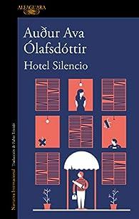 Hotel silencio par  Auður Ava Ólafsdóttir