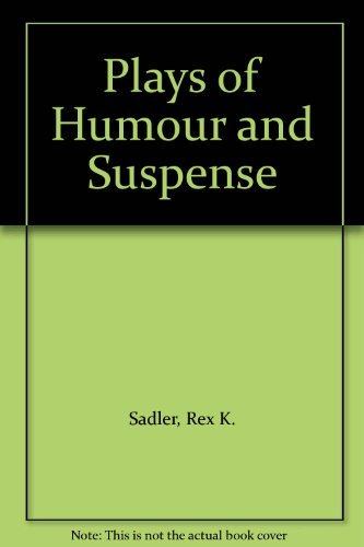 Plays of Humour and Suspense by Rex Kevin Sadler (1999-12-25)