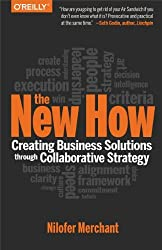 By Nilofer Merchant The New How [Paperback]: Creating Business Solutions Through Collaborative Strategy (1st Edition) [Paperback]