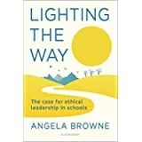 Lighting the Way: The case for ethical leadership in schools
