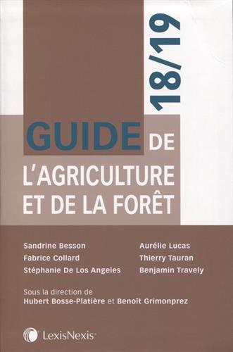 Guide de l'agriculture et de la forêt 18/19 par Benjamin Travely