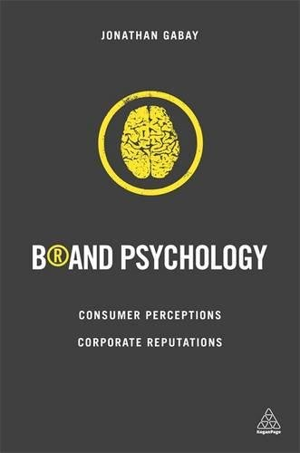 Brand Psychology: Consumer Perceptions, Corporate Reputations