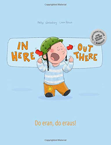 In here, out there! Do eran, do eraus!: Children's Picture Book English-Luxembourgish (Dual Language/Bilingual Edition)