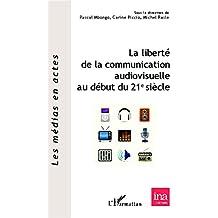 La liberté de la communication audiovisuelle au début du 21 e siècle