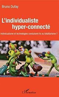 L'individualiste hyper-connecté par Bruno Dufay
