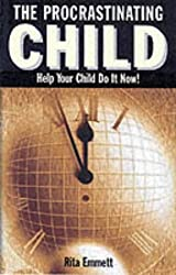 The Procrastinating Child: Helping Your Child Do it Now! by Rita Emmett (2002-09-19)