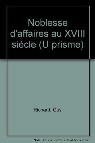 Noblesse d'affaires au XVIIIe sicle (U Prisme)