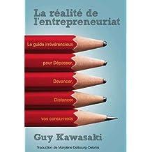 La Réalité de l'entrepreneuriat (French Edition)