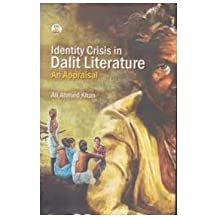 Identity Crisis in Dalit Literature : An Appraisal